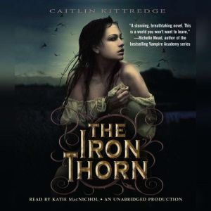 The Iron Thorn The Iron Codex Book One, Caitlin Kittredge