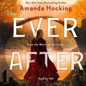The Ever After: The Omte Origins (From the World of the Trylle), Amanda Hocking