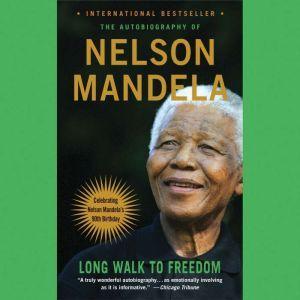 Long Walk to Freedom: The Autobiography of Nelson Mandela, Nelson Mandela