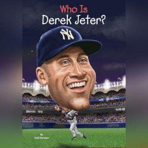 Who Is Derek Jeter?, Gail Herman