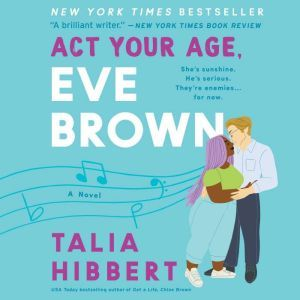 Act Your Age, Eve Brown A Novel, Talia Hibbert