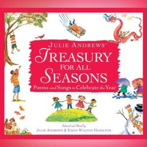 Julie Andrews' Treasury for All Seasons: Poems and Songs to Celebrate the Year, Julie Andrews
