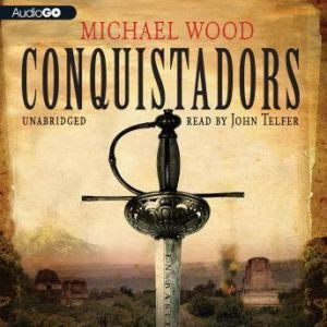 Conquistadors, Michael Wood
