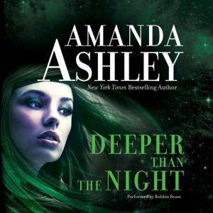 Deeper Than the Night, Amanda Ashley