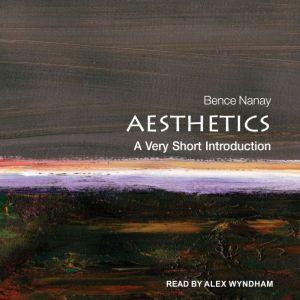 Aesthetics: A Very Short Introduction, Bence Nanay
