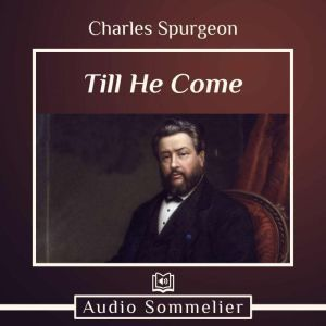 Till He Come, Charles Spurgeon