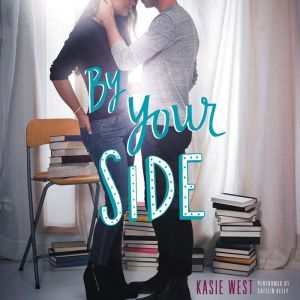 By Your Side, Kasie West
