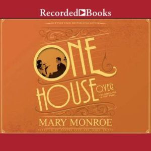 One House Over, Mary Monroe