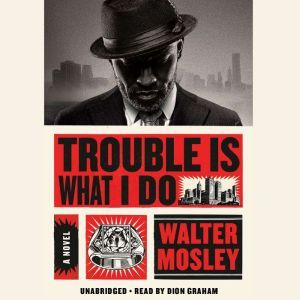 Trouble is What I Do, Walter Mosley