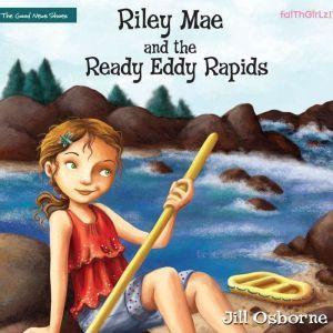 Riley Mae and the Ready Eddy Rapids, Jill Osborne