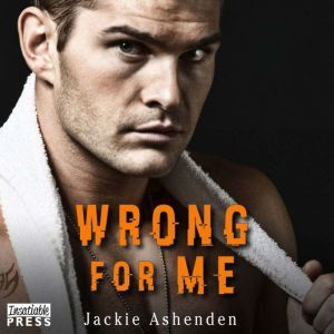 Wrong for Me, Jackie Ashenden