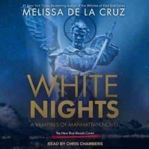 White Nights: A Vampires of Manhattan Novel, Melissa de la Cruz