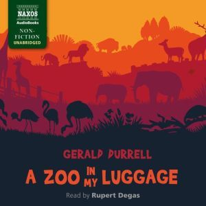 A Zoo in My Luggage, Gerald Durrell