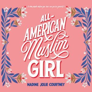 All-American Muslim Girl, Nadine Jolie Courtney