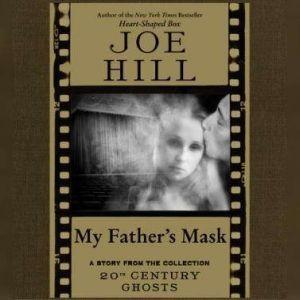 My Father's Mask, Joe Hill