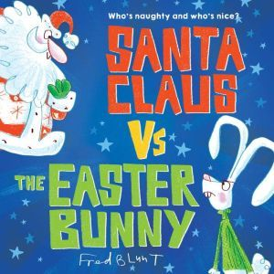 Santa Claus vs. the Easter Bunny, Fred Blunt