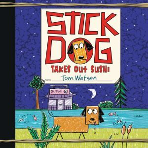 Stick Dog Takes Out Sushi, Tom Watson
