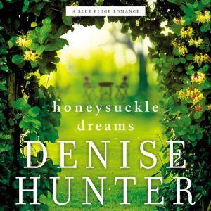 Honeysuckle Dreams, Denise Hunter