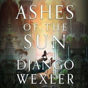 Ashes of the Sun, Django Wexler