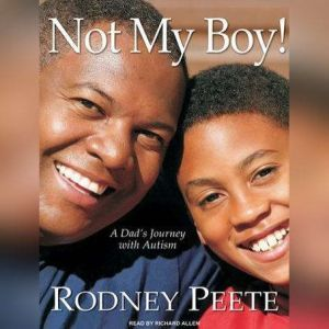 Not My Boy!: A Father, a Son, and One Family's Journey with Autism, Danelle Morton