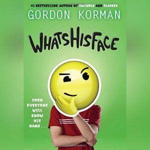 Whatshisface, Gordon Korman