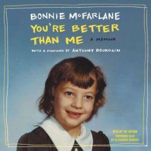You're Better Than Me: A Memoir, Bonnie McFarlane