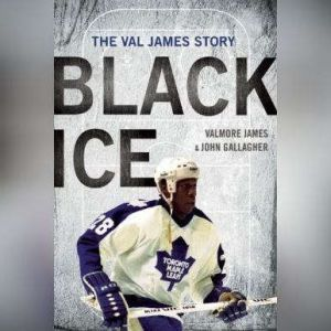 Black Ice The Val James Story, Valmore James