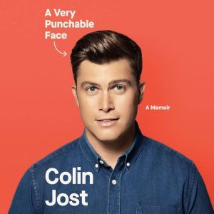A Very Punchable Face A Memoir, Colin Jost