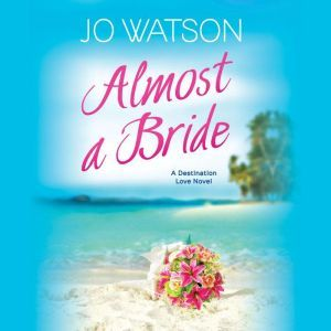 Almost a Bride, Carly Robins