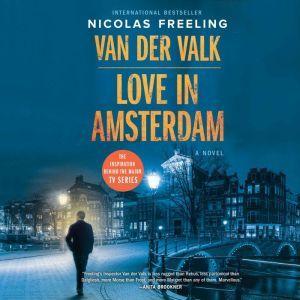 Van der Valk-Love in Amsterdam: A Novel, Nicolas Freeling