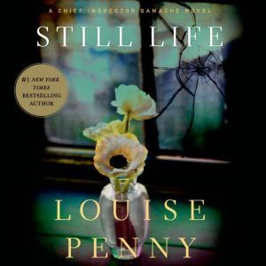 Still Life A Chief Inspector Gamache Novel, Louise Penny