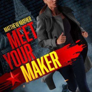 Meet Your Maker, Matthew Mather