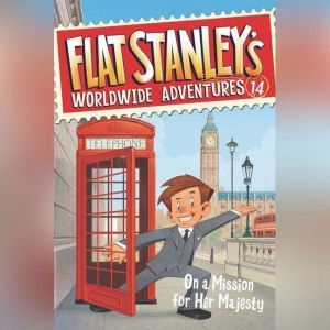 Flat Stanley's Worldwide Adventures #14: On a Mission for Her Majesty, Jeff Brown