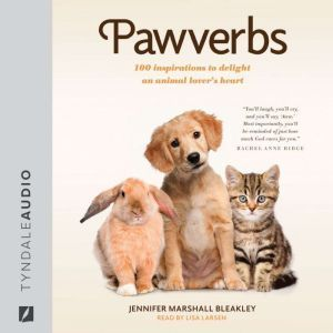 Pawverbs: 100 Inspirations to Delight an Animal Lover's Heart, Jennifer Marshall Bleakley