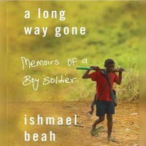 A Long Way Gone, Ishmael Beah