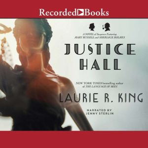 Justice Hall: A novel of suspense featuring Mary Russell and Sherlock Holmes, Laurie R. King