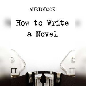 How to Write a Novel, Anonymous