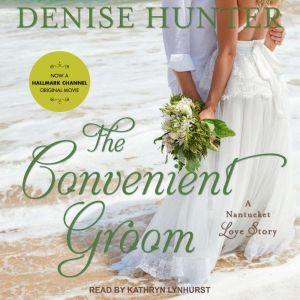 The Convenient Groom, Denise Hunter