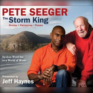 Pete Seeger: The Storm King: Stories, Narratives, Poems: Spoken Word Set to a World of Music, Pete Seeger
