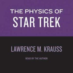 Physics of Star Trek, Lawrence M. Krauss