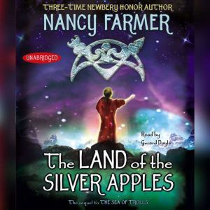 The Land of the Silver Apples, Nancy Farmer