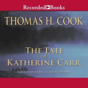 The Fate of Katherine Carr, Thomas H. Cook