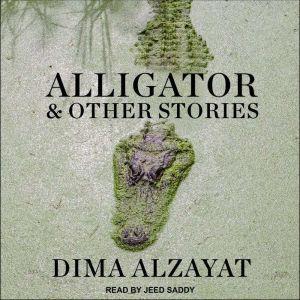 Alligator and Other Stories, Dima Alzayat