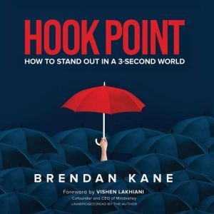 Hook Point: How to Stand Out in a 3-Second World, Brendan Kane