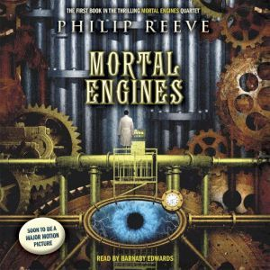 Mortal Engines: Book 1, Philip Reeve