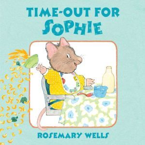 Time-Out for Sophie, Rosemary Wells