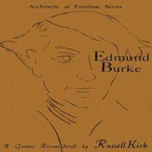 Edmund Burke: A Genius Reconsidered, Russell Kirk