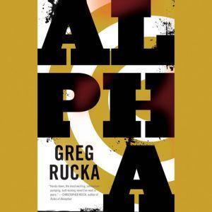 Alpha, Greg Rucka