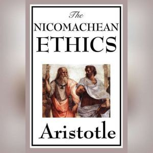Nicomachean Ethics, The - Aristotle, Aristotle