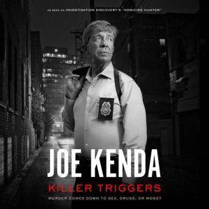 Killer Triggers, Joe Kenda